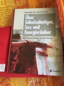 Gabriele M. Hochwarter – Über Säbelzahntiger, Sex und Energieräuber