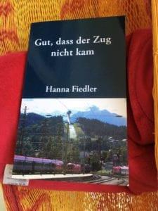 Hanna Fiedler – Gut, dass der Zug nicht kam