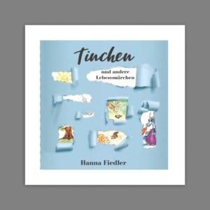 Buchcover Tinchen und andere Lebensmärchen Hanna Fiedler